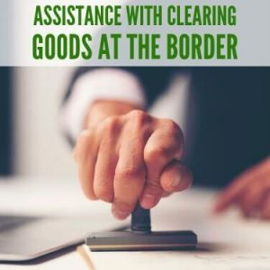 Assistance With Clearing Goods at the Border