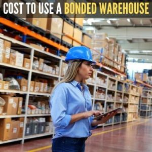 COST TO USE A BONDED WAREHOUSE