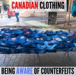 Canadian Clothing Being Aware of Counterfeits