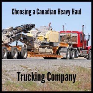 Choosing a Canadian Heavy Haul Trucking Company