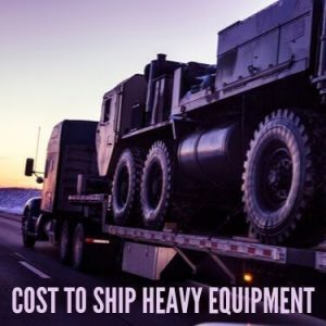 Cost to Ship Heavy Equipment