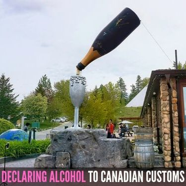 declaring alcohol to Canadian customs