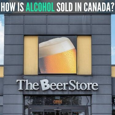 how is alcohol sold in canada