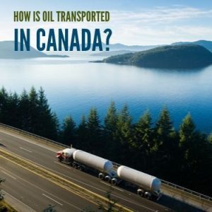 How Is Oil Transported In Canada