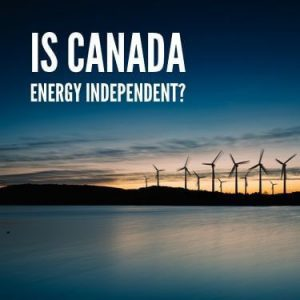 Is Canada Energy Independent