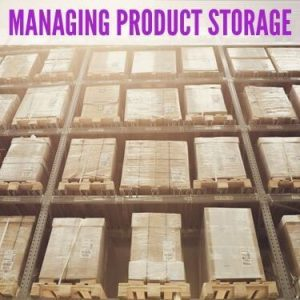 Managing Product Storage