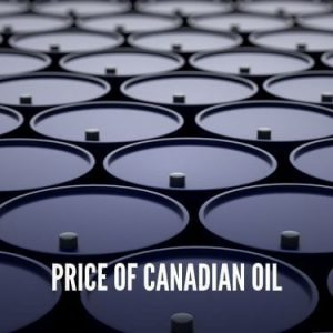 Price Of Canadian Oil