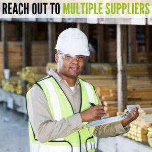 reach out to multiple suppliers