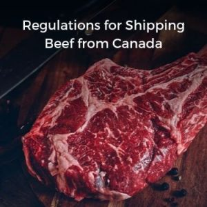 Regulations for Shipping Beef from Canada