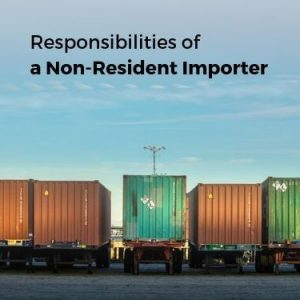 Responsibilities of a non resident importer in canada