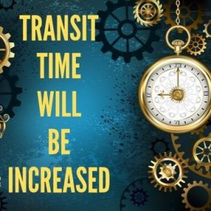 Transit Time Will Be Increased