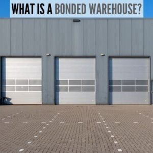 WHAT IS A BONDED WAREHOUSE