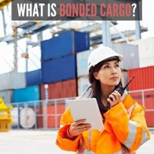 WHAT IS BONDED CARGO