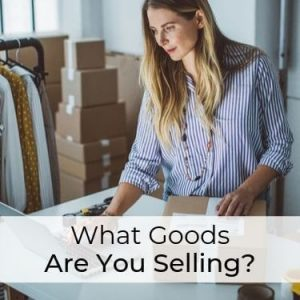 What Goods Are You Selling