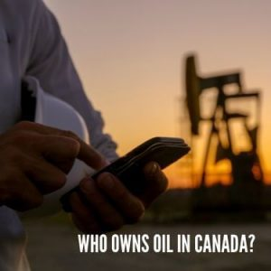 Who Owns Oil In Canada