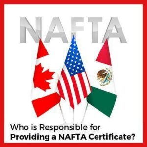 Who is Responsible for Providing a NAFTA Certificate