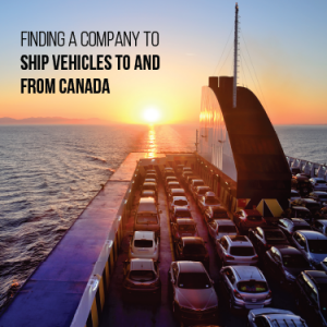 Finding a company to ship vehicles to and from Canada