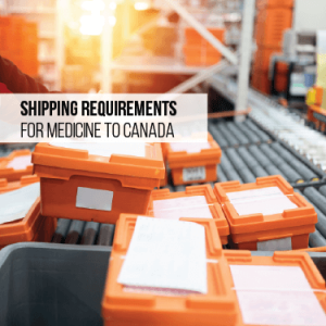 Shipping requirements for medicine to Canada