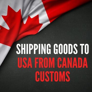 Shipping goods to USA from Canada Customs
