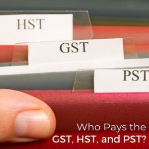 Who Pays the GST, HST, and PST
